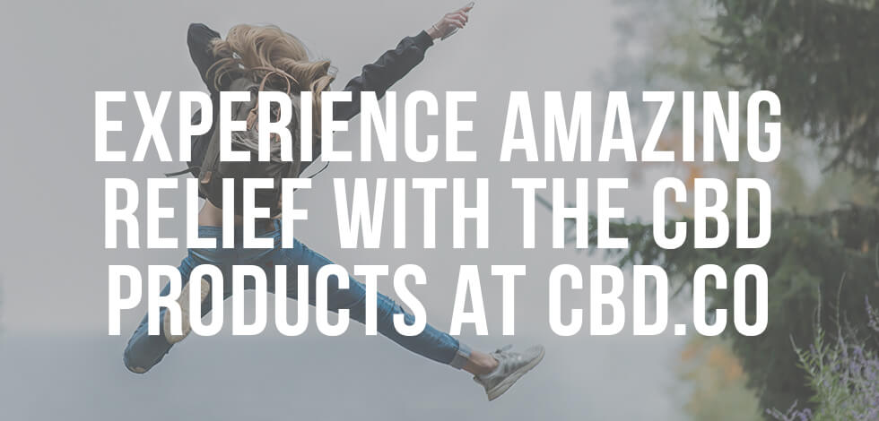 Experience Amazing Relief with the CBD Products at CBD.co